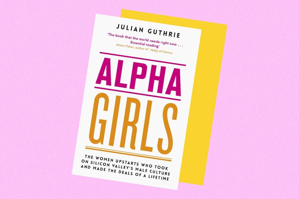 Alpha Girls by Julian Guthrie