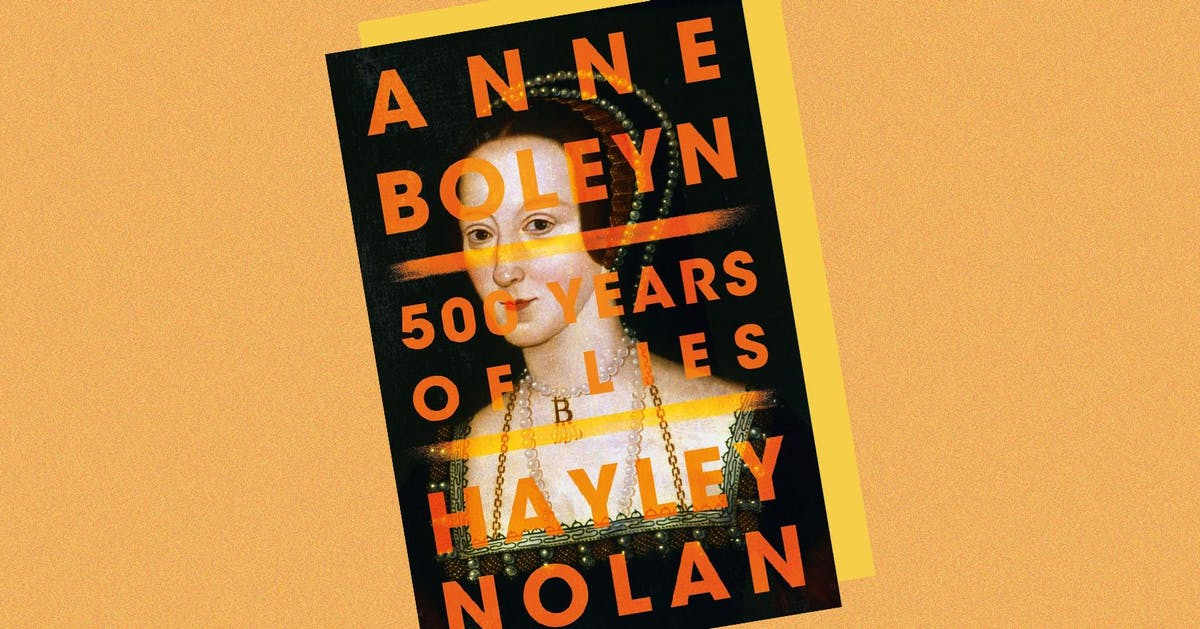 Finally, Anne Boleyn's real story of abuse and violence is being exposed