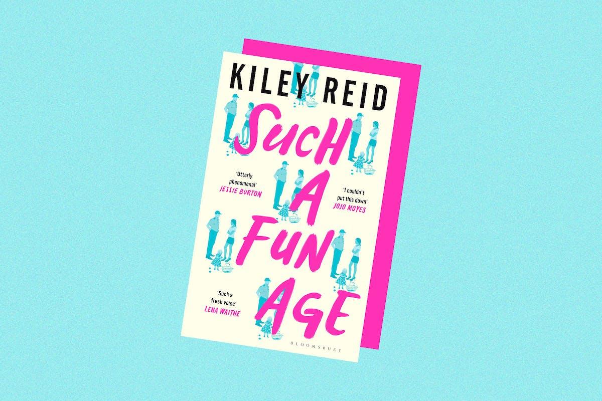 Such a Fun Age by Kiley Reid, £12.99, Foyles