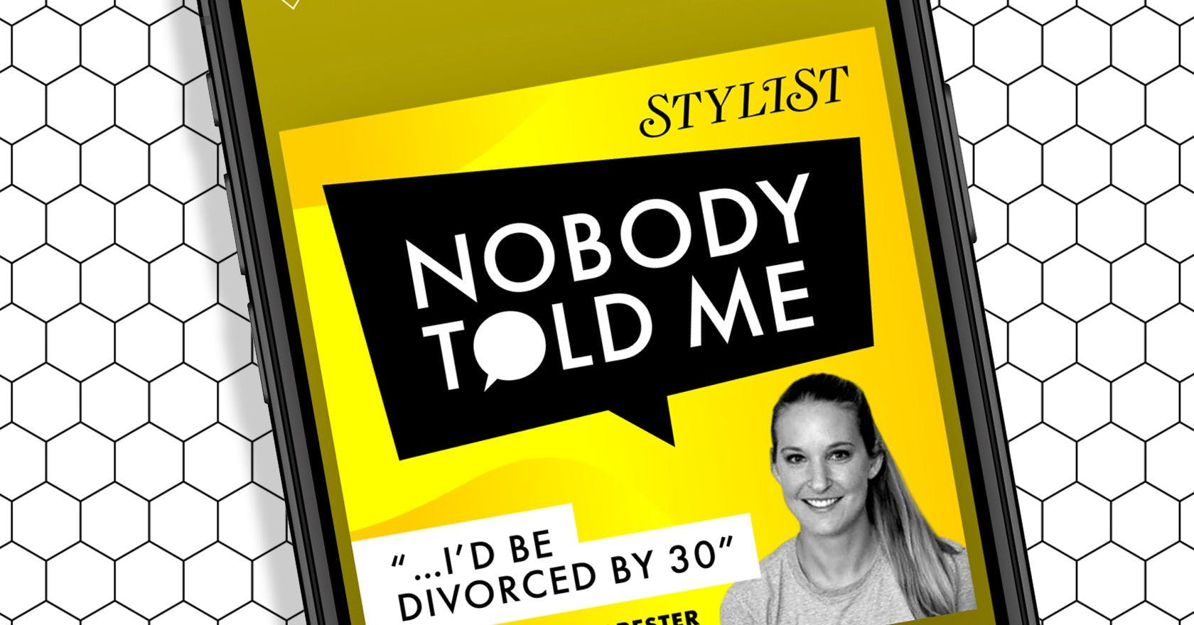 """""""Nobody Told Me… I'd be divorced before 30"""""""