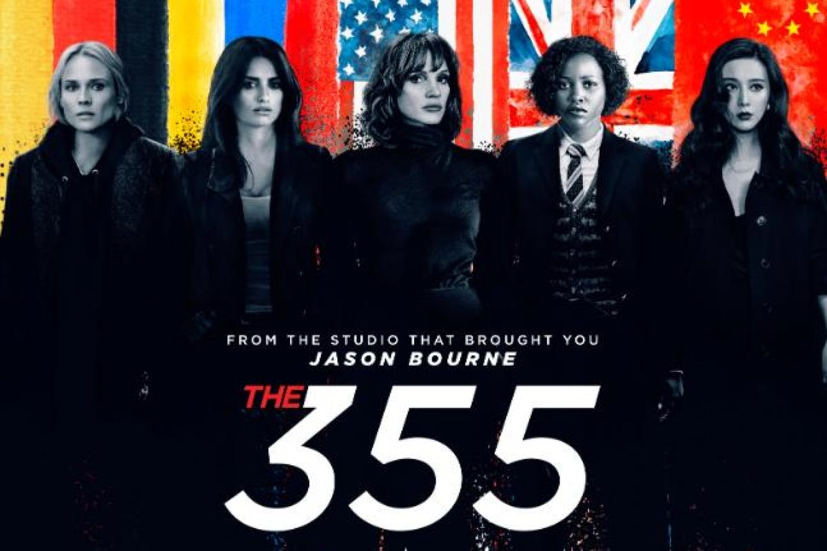 The 355 poster featuring Jessica Chastain, Diane Kruger, Fan Bingbing, Lupita Nyong'o and Penelope Cruz