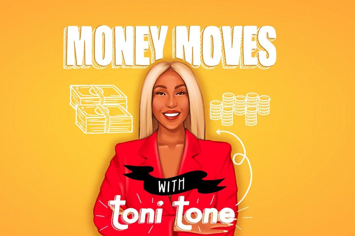 Toni Toni Money Moves podcast
