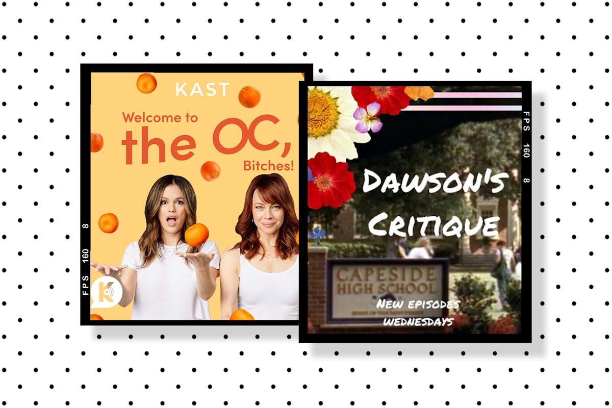 Nostalgia TV podcasts The OC Dawson's Creek